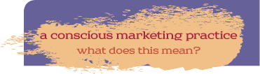 What is a Conscious Marketing Practice?